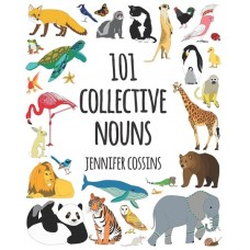 101 Collective Nouns - by Jennifer Cossins