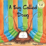A Bug Called Doug - by Chris Collin