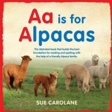 Aa is for Alpacas - Paperback - by Sue Carolane