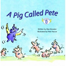 A Pig Called Pete - by Alan Bowater
