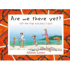Are we There Yet? Lift the Flap - by Alison Lester