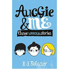 Auggie & Me - Three Wonder Stories - by R. J. Palacio