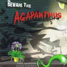 Beware the Agapanthus - by Alan Bowater