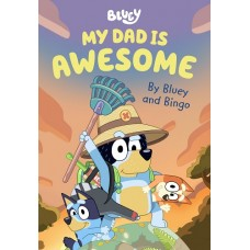 Bluey - My Dad Is Awesome