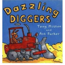 Dazzling Diggers - by Tony Milton