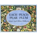 Each Peach Pear Plum - by Janet Ahlberg