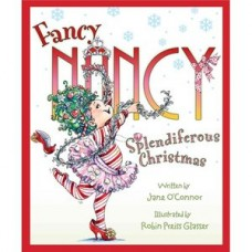 Fancy Nancy - Spendiferous Christmas - by Jane O'Connor