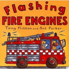 Flashing Fire Engines - Board Book - by Tony Mitton