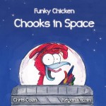 Funky Chicken: Chooks In Space - by Chris Collin