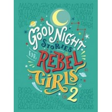 Good Night Stories for Rebel Girls 2 - by Elena Favilli, Francesca Cavallo