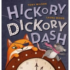 Hickory Dickory Dash - by Tony Wilson &  Laura  Wood