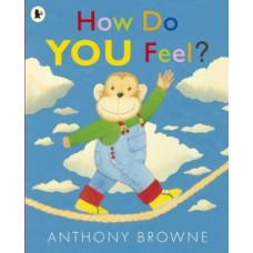 How do you Feel? - by Anthony Browne