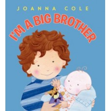 I'm a Big Brother -  by Joanna Cole Rosalinda Kightley