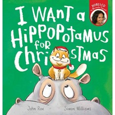 I Want a Hippopotamus for Christmas with BONUS CD by John Rox