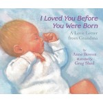 I Loved You Before You Were Born - Boardbook - by Anne Bowen