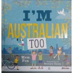 I'm Australian Too! - by Mem Fox
