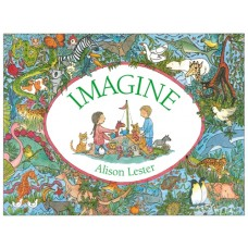 Imagine - by Alison Lester NEW EDITION