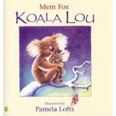 Koala Lou - by Mem Fox