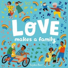 Love Makes a Family - Board Book - by Sophie Beer