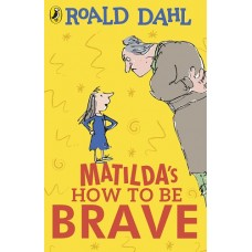 Matilda's How to Be Brave - Roald Dahl Chapter Book