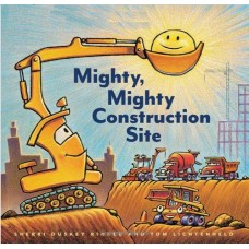 Mighty Mighty Construction Site - by Sherri Dusky Rinker