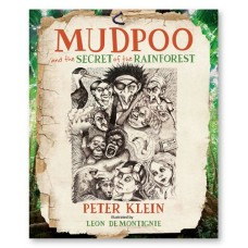 Mudpoo and the Secret of the Rainforest - by Peter Klein