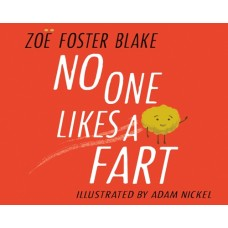 No One Likes a Fart - by Zoe Foster Blake