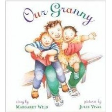 Our Granny - by Margaret Wild