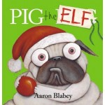 Pig the Elf - by Aaron Blabey