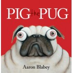 Pig the Pug - by Aaron Blabey