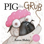Pig the Grub - by Aaron Blabey NEW