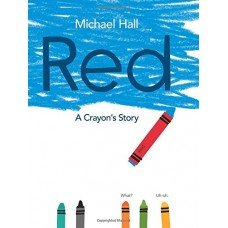 Red a Crayons Story - by Michael Hall