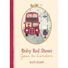 Ruby Red Shoes Goes to London - by Kate Knapp