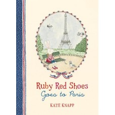 Ruby Red Shoes Goes to Paris - by Kate Knapp