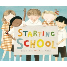Starting School  - by Jane Godwin