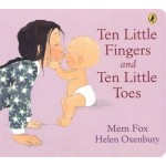 Ten Little Fingers, Ten Little Toes - by Mem Fox