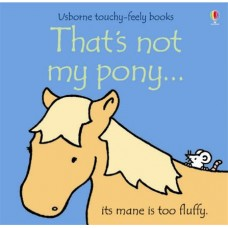 That's Not My Pony Touchy Feely Book - Usborne - Board Book