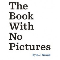 The Book With No Pictures - by B.J. Novak
