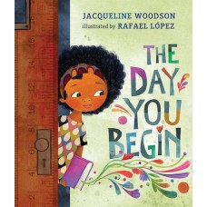The Day You Begin -  by Jacqueline Woodson