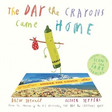 The Day the Crayons Came Home - by Oliver Jeffers - Paperback