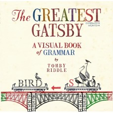 The Great Gatsby: A Visual Book of Grammar by Tohby Riddle