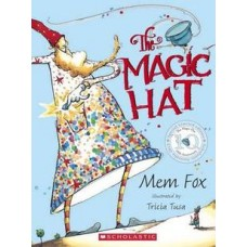 The Magic Hat - by Mem Fox