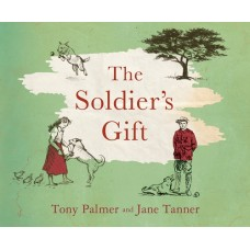 The Soldier's Gift - by Tony Palmer