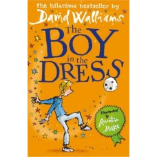 The Boy in the Dress - by David Walliams