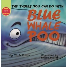 The Things You Can Do with Blue Whale Poo - by Chris Colin