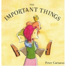 The Important Things -  by Peter Carnavas
