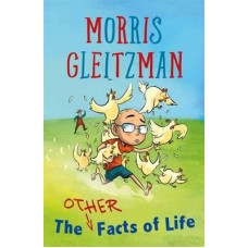 The Other Facts of Life - by Morris Gleitzman