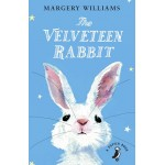 The Velveteen Rabbit - by Margery Williams