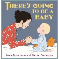 There is Going to be a Baby - by John Burningham