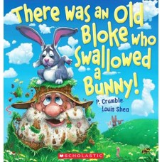 There was an Old Bloke who Swallowed a Bunny - by P Crumble